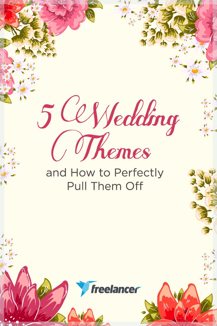 5 Wedding Themes and How to Perfectly Pull Them Off  #wedding #weddings #weddingthemes #freelancer #freelancing #weddinginspiration