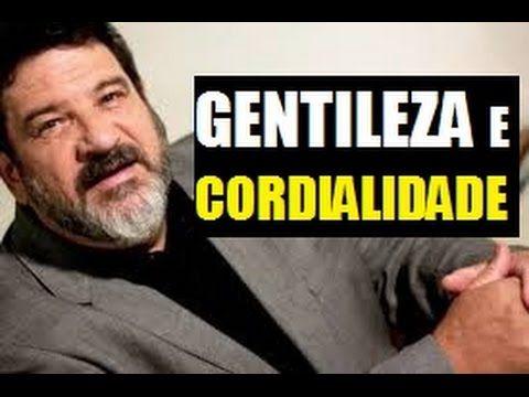 GENTILEZA E CORDIALIDADE • MÁRIO SERGIO CORTELLA - YouTube