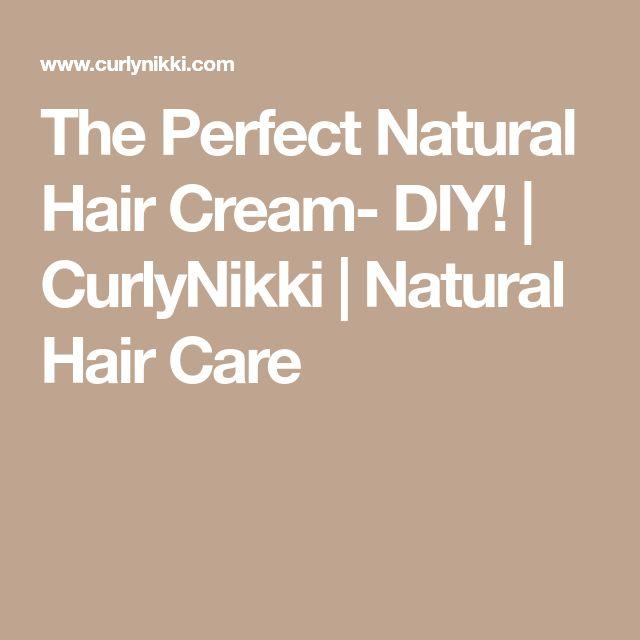 The Perfect Natural Hair Cream- DIY! | CurlyNikki | Natural Hair Care