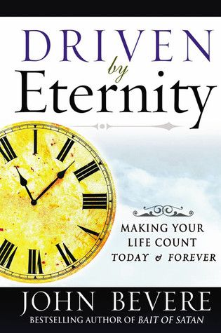 Read driven by eternity making your life count today forever pdf read driven by eternity making your life count today forever pdf epub by john fandeluxe Gallery