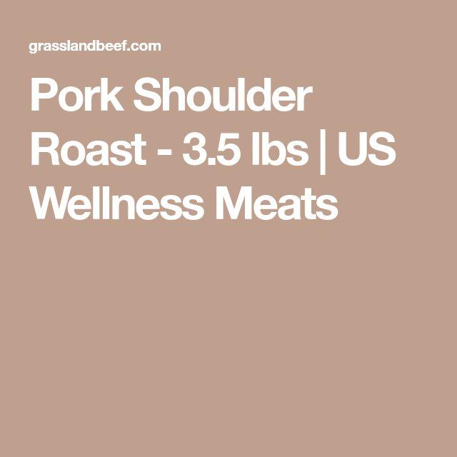 Pork Shoulder Roast - 3.5 lbs   US Wellness Meats