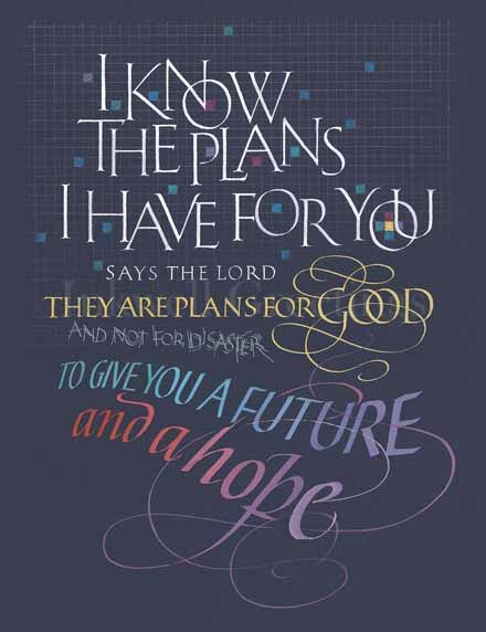I know the plans . .