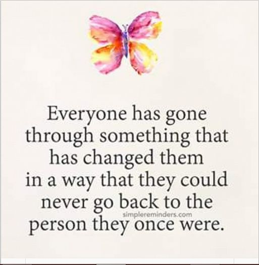 Everyone has gone through life changing events