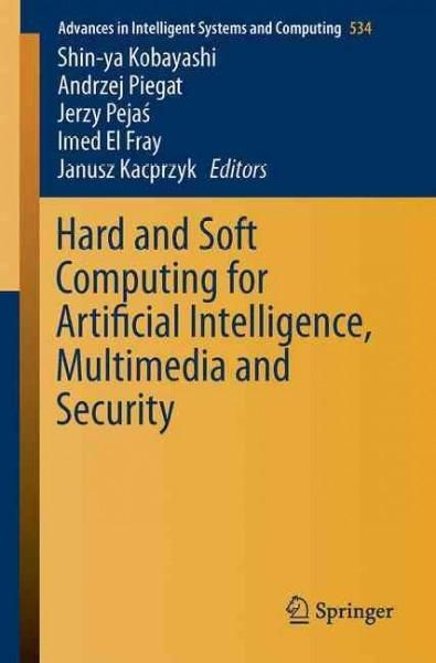 Hard and Soft Computing for Artificial Intelligence, Multimedia and Security