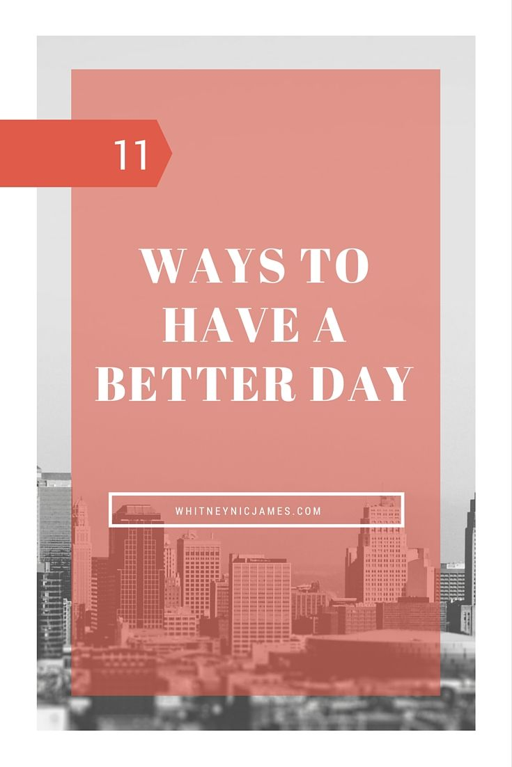 Ways to Have a Better Day