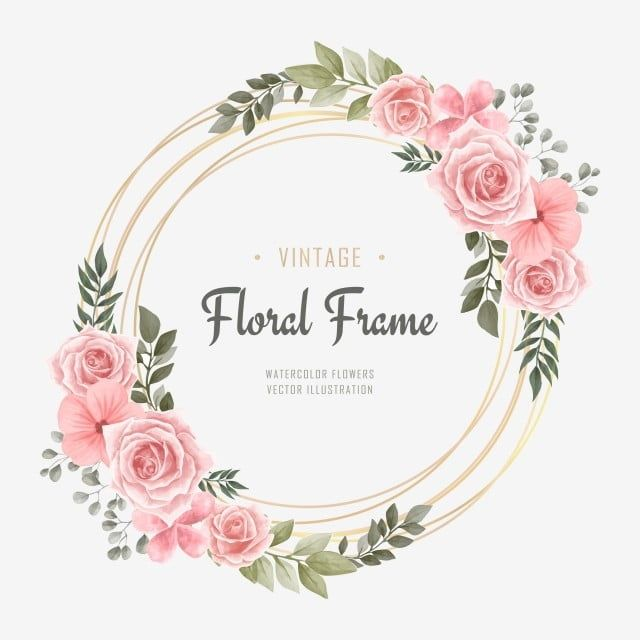 Vintage Wedding Watercolor Flower Frame Watercolor Clipart Background Pattern Png And Vector With Transparent Background For Free Download Flower Frame Watercolor Flowers Flower Frame Png