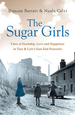 """In the years leading up to & after the Second World War thousands of women left school at fourteen to work in the bustling factories of London's East End. Despite long hours, hard & often hazardous work, factory life afforded exciting opportunities for independence, friendship & romance. Of all the factories that lined the docks, it was at Tate & Lyle's where you could earn the most generous wages & enjoy the best social life, and it was here where The Sugar Girls worked."" #nonfiction"