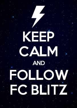 KEEP CALM AND FOLLOW FC BLITZ