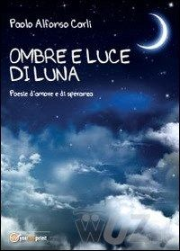 Ombre di luce di luna - Carli Paolo A. - wuz.it