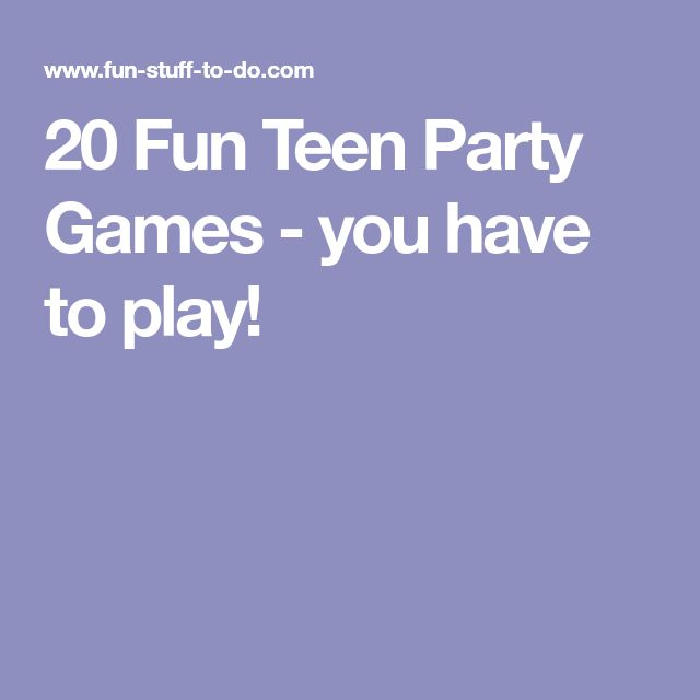 20 Fun Teen Party Games - you have to play!