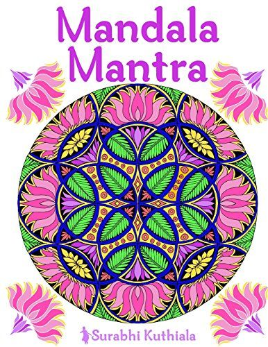 Mandala Mantra 30 Handmade Meditation Mandalas With Mantras In Sanskrit And English By Surabhi Kuthiala