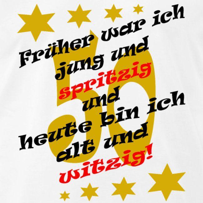 Fruher War Ich Jung Geburtstag Spruch 50 Manner Premium T Shirt