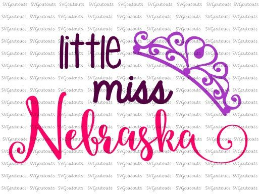 Little Miss Nebraska Pageant Design, SVG, Eps, Dxf Formats, Cutting Machines,  Silhouette, Cricut, Scan N Cut, INSTANT DOWNLOAD by SVGcutouts on Etsy