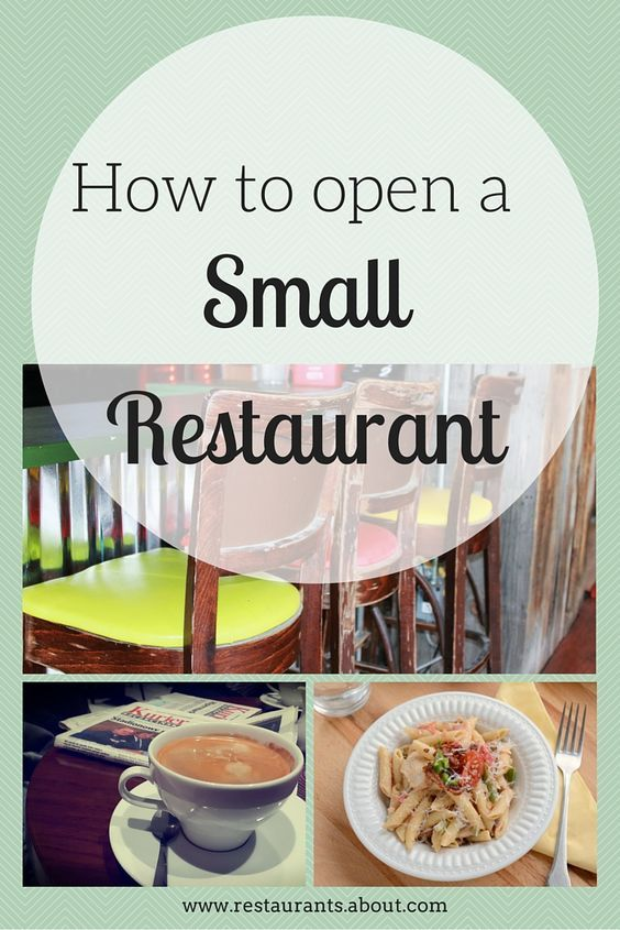 Everything you need to know about opening a small restaurant More