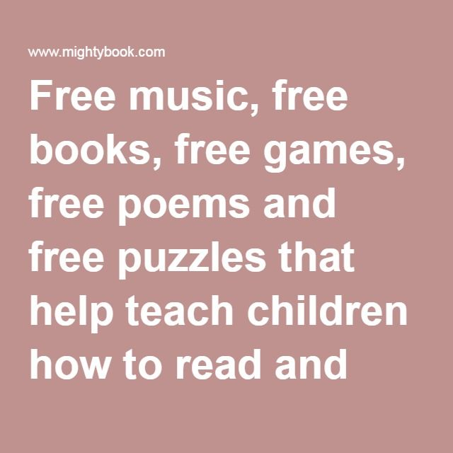 Free music, free books, free games, free poems and free puzzles that help teach children how to read and improve reading comprehension