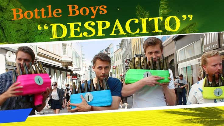 Bottle Boys - Despacito (Luis Fonsi, Daddy Yankee feat. Justin Bieber COVER) - YouTube