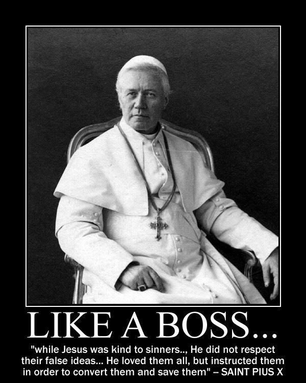 Pius X like a boss