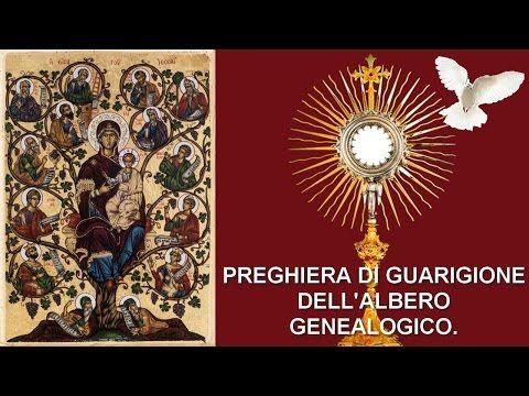 Preghiera di Liberazione e Guarigione dell'Albero Genealogico - Conosco queste preghiere al Rinnovamento Carismatico si usano spesso fatele, male certamente non fanno