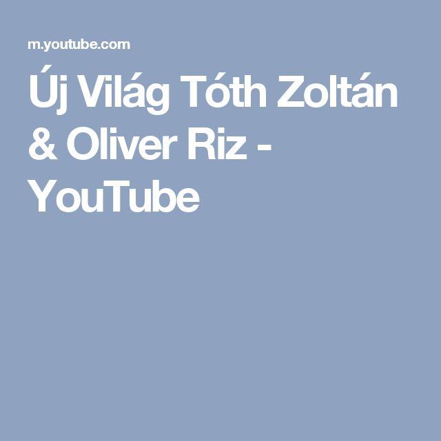 Új Világ Tóth Zoltán & Oliver Riz - YouTube