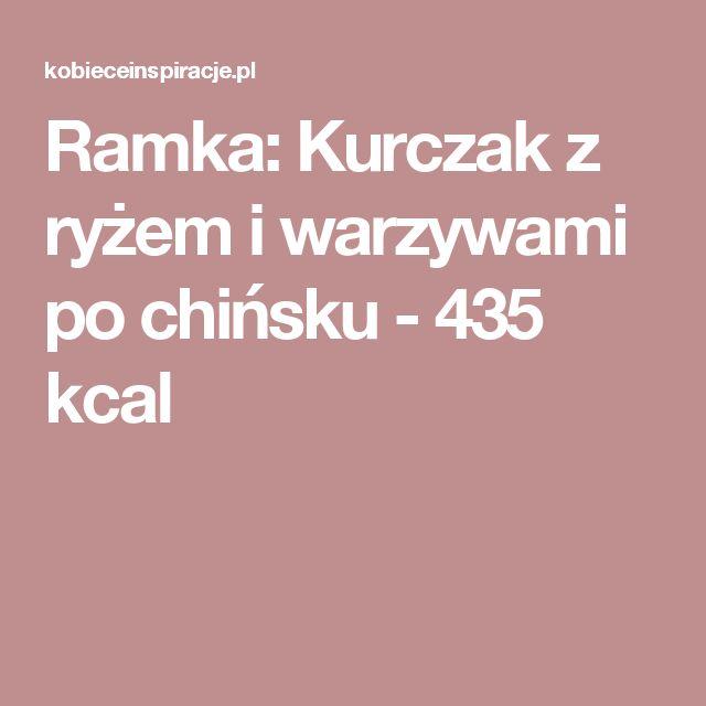Ramka: Kurczak z ryżem i warzywami po chińsku - 435 kcal
