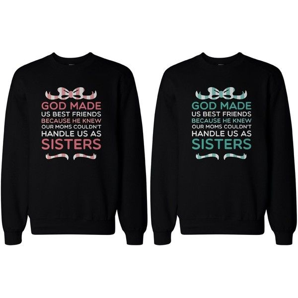 BFF Gifts God Made Us Best Friends Matching Sweatshirts for Best Friends