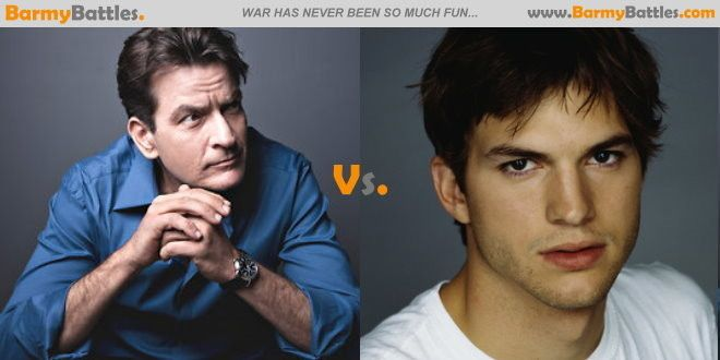 Charlie Sheen Vs Ashton Kutcher. The battle of  Two and a Half Men. The long running comedy TV show has been going for over 10 years with the lead role now played by Ashton Kutcher. Charlie Sheen was fired from the role in 2011 after an altercation with creator Chuck Lorre. Vote Now! http://www.barmybattles.com/2013/05/22/charlie-sheen-vs-ashton-kutcher/