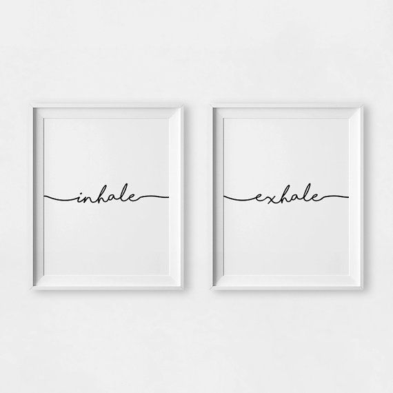 Inhale Exhale Wall Art. This listing includes the set of BOTH posters.  This listing is for a DIGITAL FILE of this artwork. No physical item will be