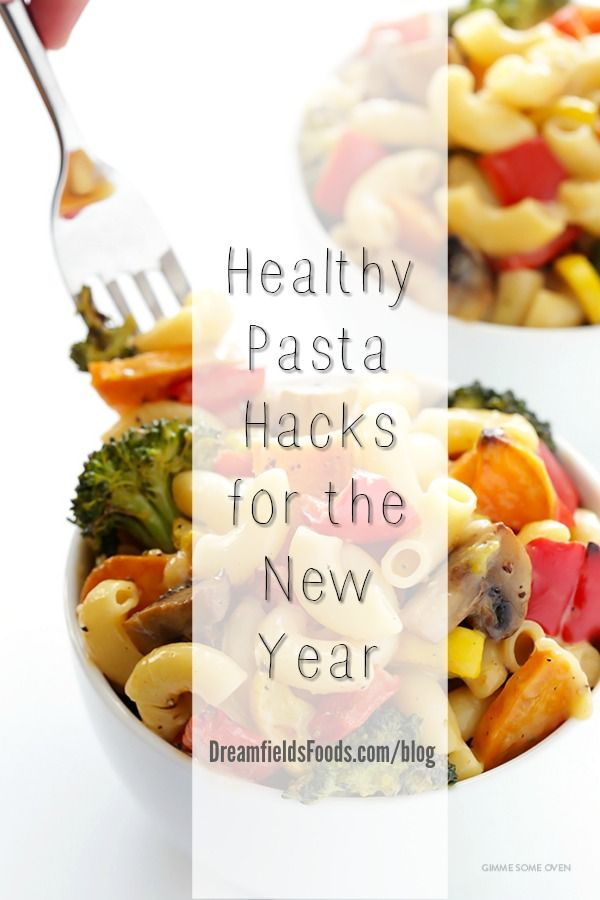 Try these 8 healthy pasta hacks and stick with your new years resolutions