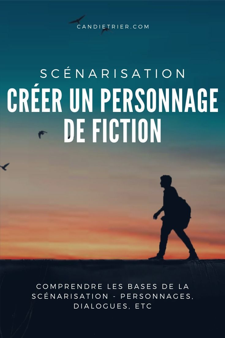 Comment Creer Un Personnage De Fiction Candie Trier Creer Un Personnage Conseils D Ecriture Ecriture De Fiction