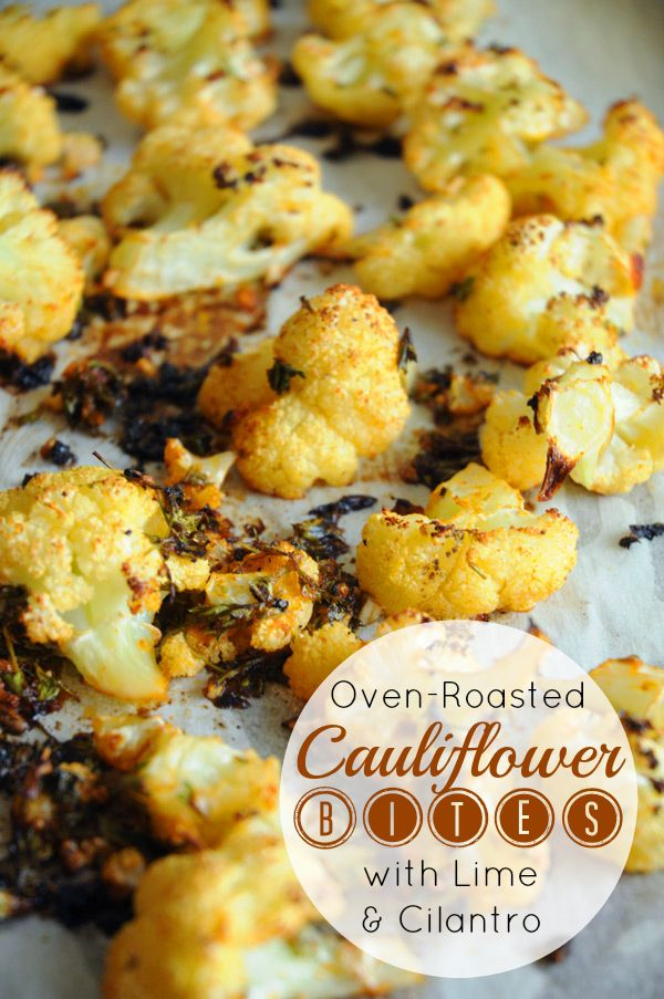 com oven roasted cauliflower bites with lime cilantro oven roasted ...