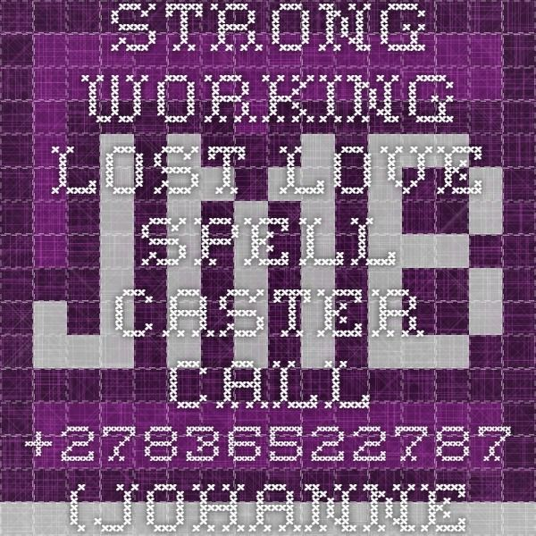 STRONG WORKING LOST LOVE SPELL CASTER CALL +27836522787 (johannesburg, London) - Musicians Wanted Ads at Join My Band
