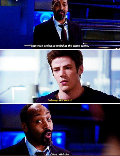 """The Flash - Barry & Joe #1x16 #Season1   Barry: """"I always act weird..."""""""