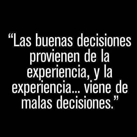 Experiencia y decisiones #FrasesConMensaje