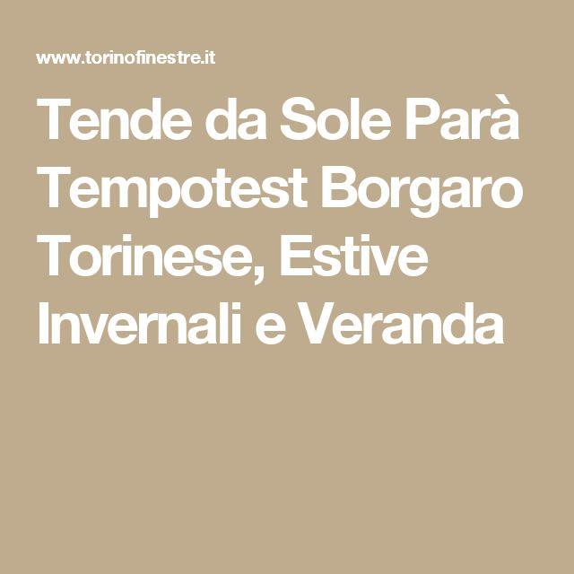 Tende da Sole Parà Tempotest Borgaro Torinese, Estive Invernali e Veranda