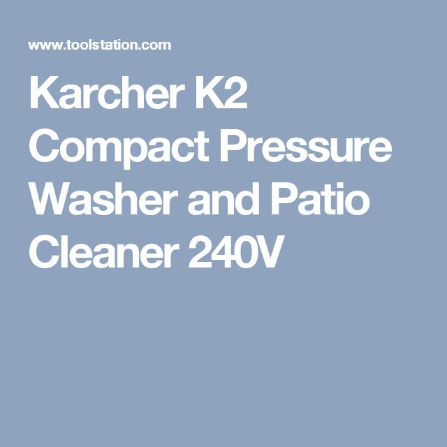 Karcher K2 Compact Pressure Washer and Patio Cleaner 240V