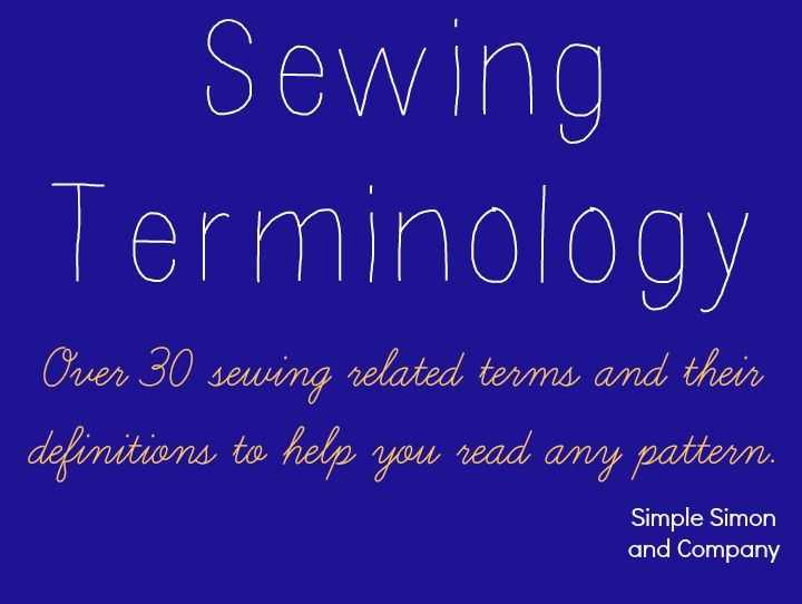 I need help on some sewing terms.?