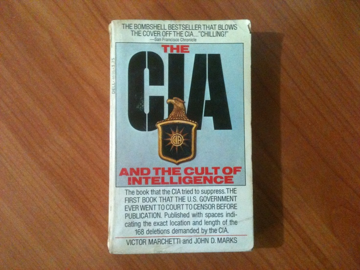 The CIA and the cult of intelligence - Victo Marchetti and John D. Marks.