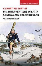 Una breve historia de las intervenciones norteamericanas en América Latina y el Caribe
