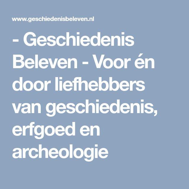 - Geschiedenis Beleven - Voor én door liefhebbers van geschiedenis, erfgoed en archeologie