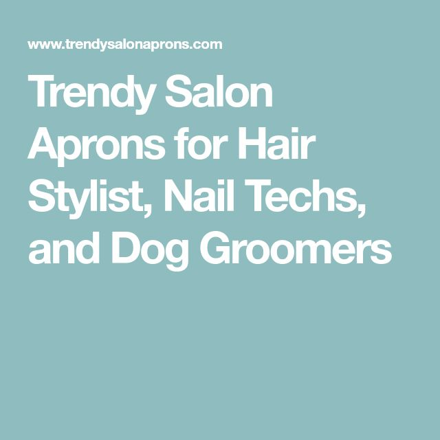 Trendy Salon Aprons for Hair Stylist, Nail Techs, and Dog Groomers