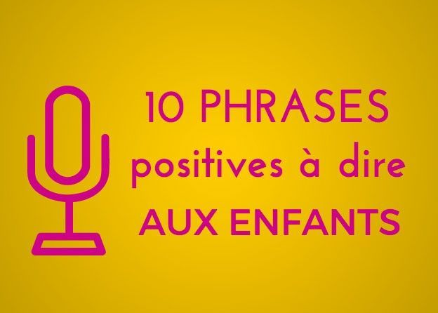 10 phrases positives à dire aux enfants