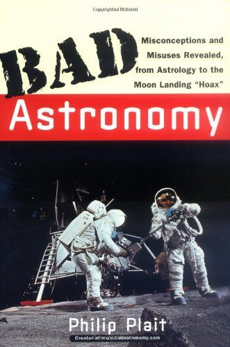 """Bad Astronomy: Misconceptions and Misuses Revealed, from Astrology to the Moon Landing """"Hoax"""" by Philip C. Plait http://www.amazon.com/dp/0471409766/ref=cm_sw_r_pi_dp_elQrvb11XTBH0"""