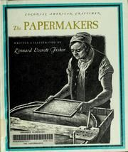 Cover of: The paper makers by Leonard Everett Fisher
