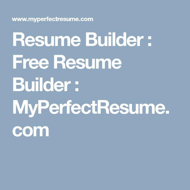 Resume Builder : Free Resume Builder : MyPerfectResume.com