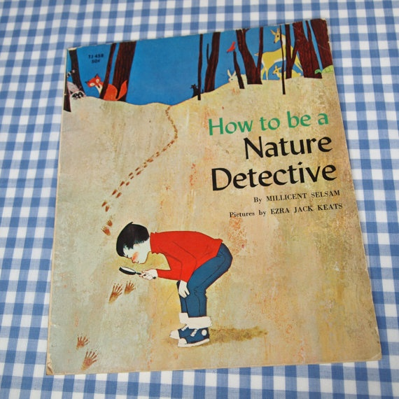 how to be a nature detective, vintage 1963 children's book. via Etsy. :: PURCHASED
