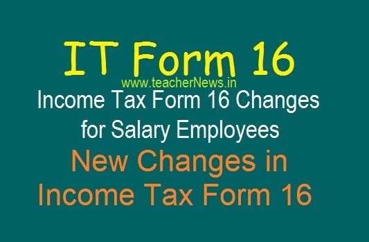 It Form 16 Changes For Salary Employees Form 16 New Changes In