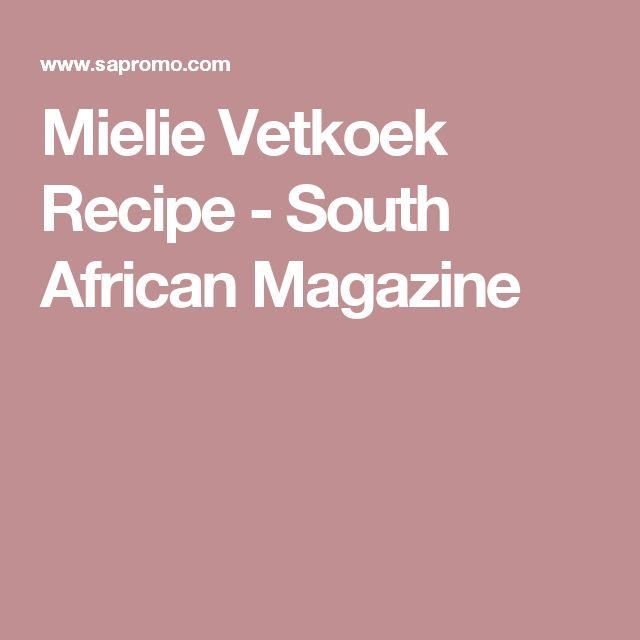 Mielie Vetkoek Recipe - South African Magazine