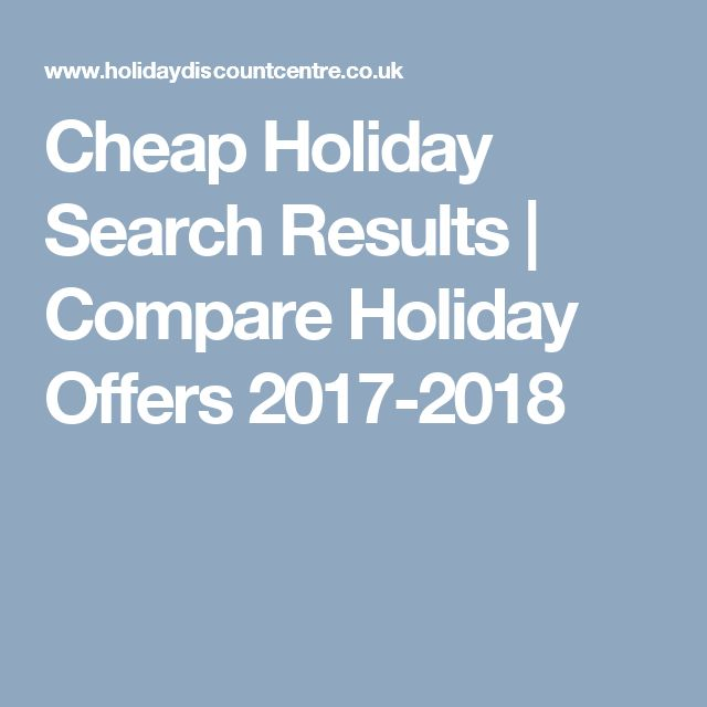 Cheap Holiday Search Results | Compare Holiday Offers 2017-2018
