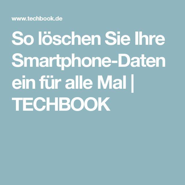 So löschen Sie Ihre Smartphone-Daten ein für alle Mal | TECHBOOK