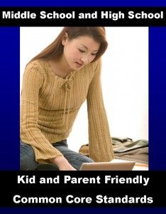 Kid and Parent Friendly Common Core Standards for Middle School and High School